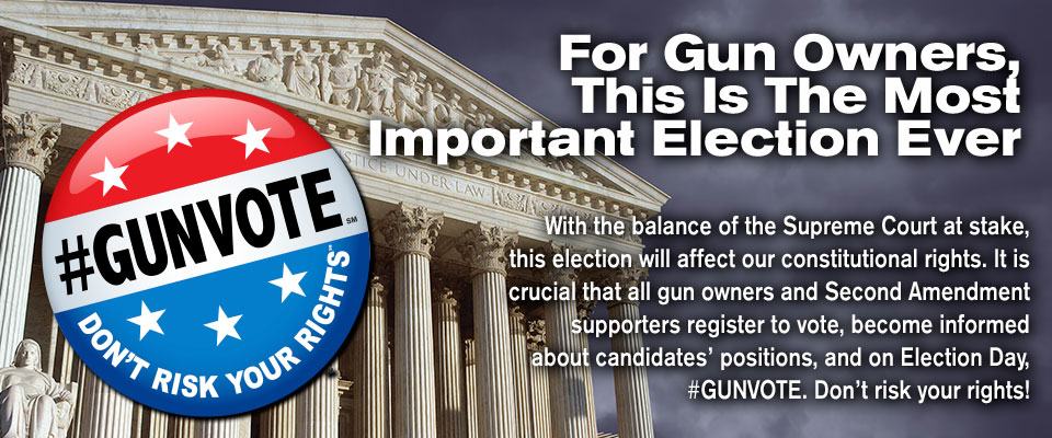 For gun owners, this is the most important election ever.